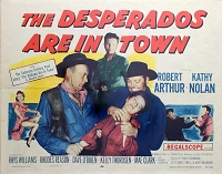Desperados are in Town, 1956, Robert Arthur , Original Half Sheet, (22x28)