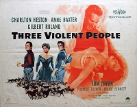 Three Violent People, 1956, Charlton Heston, Original Half Sheet, Style B (22x28)